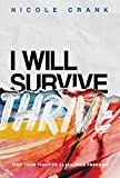 I Will Thrive: Find Your Fight to Claim True Freedom