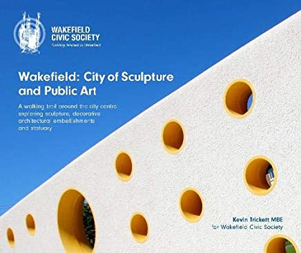 Wakefield: City of Sculpture and Public Art