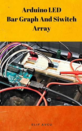 Arduino LED Bar Graph And Siwitch Array