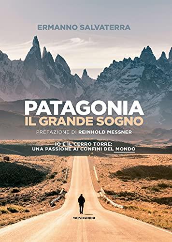 Patagonia, il grande sogno