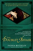 The Doublet Affair: An Ursula Blanchard Mystery at Queen Elizabeth I's Court (Ursula Blanchard Mysteries (Paperback)) by F...