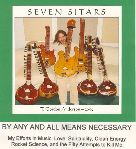 BY ANY AND ALL MEANS NECESSARY - My Efforts in Music, Love, Spirituality, Clean Energy Rocket Science, and the Fifty Attempts to Kill Me. (English Edition)