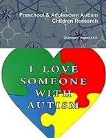 Preschool & Adolescent Autism Children Research