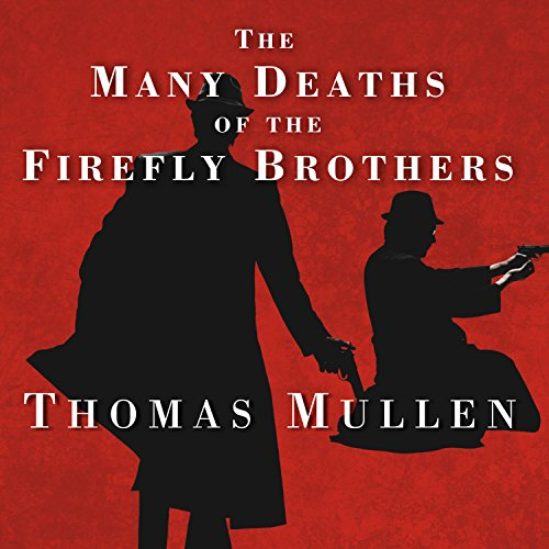 The Many Deaths of the Firefly Brothers audiobook cover art