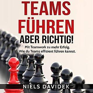 Teams führen - aber richtig!     Mit Teamwork zu mehr Erfolg. Wie du Teams effizient führen kannst.              Autor:                                                                                                                                 Niels Davidek                               Sprecher:                                                                                                                                 Richard Heinrich                      Spieldauer: 1 Std. und 59 Min.     1 Bewertung     Gesamt 3,0