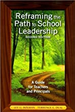 Dr. L. G. Bolman's,T. E. Deal's Reframing the Path to School Leadership 2nd(Second) Edition edition (Reframing the Path to School Leadership: A Guide for Teachers and Principals [Paperback])(2010)