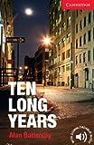 Ten Long Years Level 1/A1+ Kindle eBook (Cambridge English Readers) (English Edition)