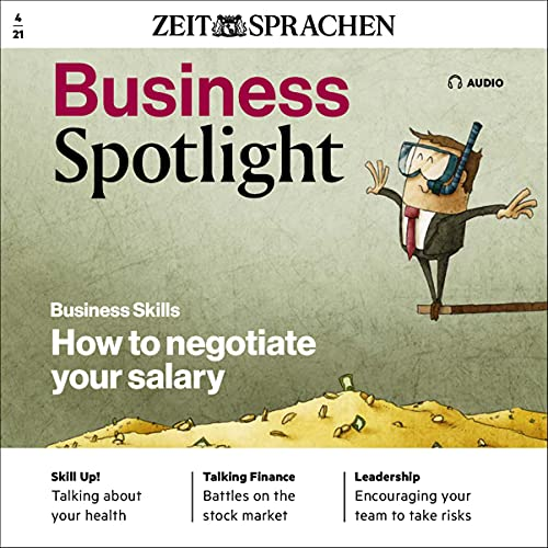 Business Spotlight Audio - How to negotiate your salary. 4/2021 Audiobook By div. cover art