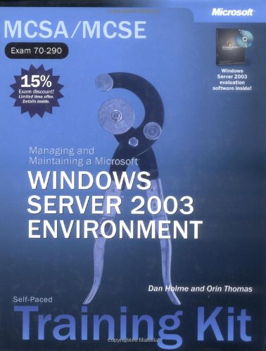 mcsa-mcse-self-paced-training-kit-exam-70-290-managing-and-maintaining-a-microsoftreg-windows-server-2003-environment