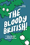 The Bloody British: A Well-Meaning Guide to an Awkward Nation (English Edition)