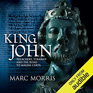 King John     Treachery, Tyranny and the Road to Magna Carta              By:                                                                                                                                 Marc Morris                               Narrated by:                                                                                                                                 Ric Jerrom                      Length: 14 hrs and 1 min     216 ratings     Overall 4.2