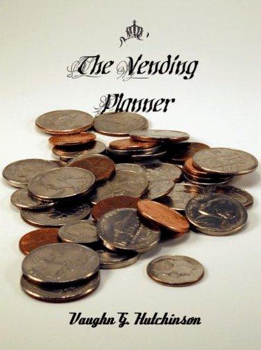 THE VENDING PLANNER: Your recession proof business. (The World's Best Kept Business Secret)