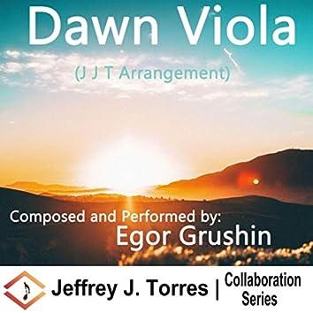 Dawn Viola (J J T Arrangement) [feat. Egor Grushin]
