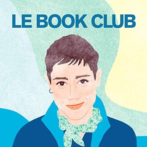 """Constance Debré : """"Il ne faut pas se laisser bouffer par des colonnes de livres"""": Le Book Club 15"""
