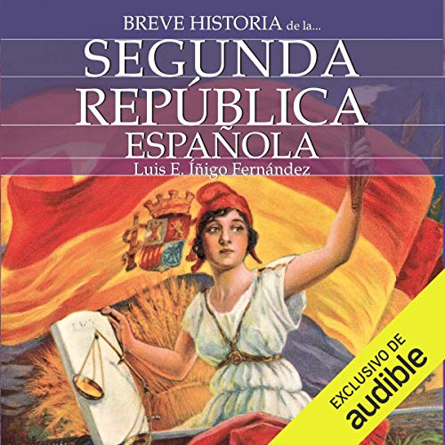Breve historia de la Segunda República Española [Brief history of the Second Spanish Republic] audiobook cover art