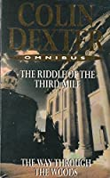 Colin Dexter Omnibus: 'The Riddle Of The Third Mile' And 'The Way Through The Woods' 0330420941 Book Cover