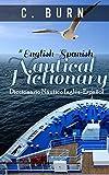 English-Spanish Nautical Dictionary: Diccionario Náutico Inglés-Español