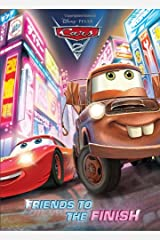 Friends to the Finish (Disney/Pixar Cars 2) Paperback