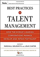 Best Practices in Talent Management: How the World's Leading Corporations Manage, Develop, and Retain Top Talent (Pfeiffer Essential Resources for Training and HR Professionals (Hardcover))