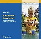 Kinderleichte Experimente: Kleine Forscher ab 3 Jahren entdecken Wasser, Luft und Licht (ALS-Studio-Reihe) - Ingrid Kreide