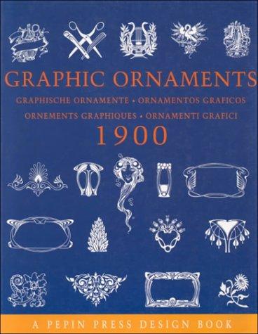 Graphische Ornamente 1900; Graphic Ornaments 1900; Ornamentos Graficos 1900 (Pepin Press Design Books)