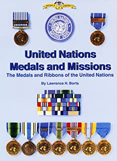 Medals and Missions: The Medals and Ribbons of the United Nations