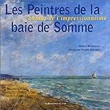 Les Peintres de la baie de Somme - Autour de l'impressionnisme