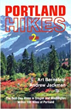 Portland Hikes: The Best Day-Hikes in Oregon and Washington Within 100 Miles of Portland