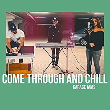 Come Through and Chill (feat. Karan B)