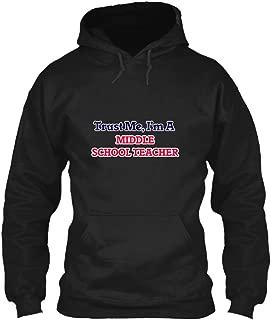 Trust me im a Middle School Teacher Sweatshirt - Gildan 8oz Heavy Blend Hoodie