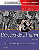Musculoskeletal Imaging: The Requisites (Requisites in Radiology) - B. J. Manaster MD  PhD  FACR