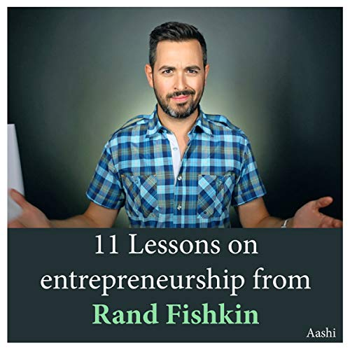 11 Lessons on entrepreneurship from Rand Fishkin (English Edition)