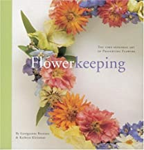 Flowerkeeping: The Lore and Craft of Preserving and Decorating with Dried Flowers