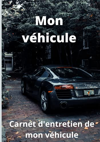 Mon véhicule: Carnet d'entretien de mon véhicule, 100 pages, marque, modèle, puissance