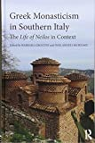 Greek Monasticism in Southern Italy: The Life of Neilos in Context