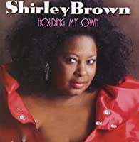 Holding My Own by Shirley Brown (2002-02-01)