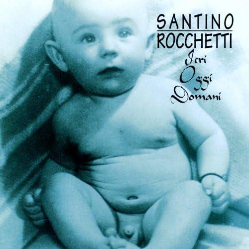 Santino Rocchetti E I Rokketti