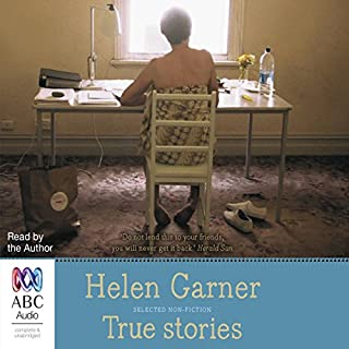 True Stories     Selected Non-Fiction              By:                                                                                                                                 Helen Garner                               Narrated by:                                                                                                                                 Helen Garner                      Length: 8 hrs and 33 mins     38 ratings     Overall 4.7
