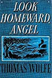 Look Homeward, Angel. A Story of the Buried Life (English Edition)