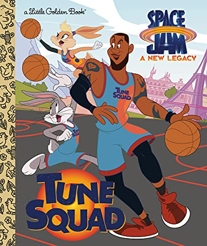 Tune Squad (Space Jam: A New Legacy) (Little Golden Book)