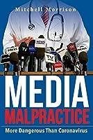 Media Malpractice: More Dangerous Than Coronavirus