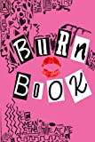 Burn Book: Lined Journal, Its Full Of Secrets - 6x9 inch, 150 pages, Matt Cover and Heavy Off White Paper