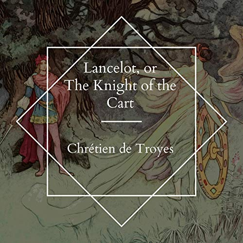 Lancelot, or the Knight of the Cart cover art