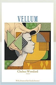 Vellum: Poems by Chelsea Woodard by [Chelsea Woodard]
