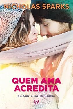 Quem Ama Acredita (Portuguese Edition)