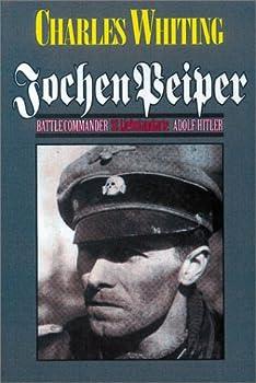 Jochen Peiper: Battle Commander SS Liebstandarte Adolf Hitler