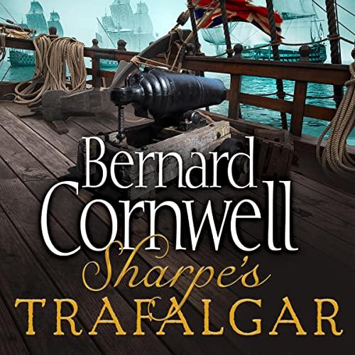 Sharpe's Trafalgar: The Battle of Trafalgar, 21 October 1805 (The Sharpe Series, Book 4) cover art