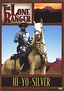 The Lone Ranger: Hi-Yo-Silver