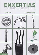 Enxertias. Manual Técnico Para Amadores e Profissionais