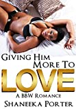 Giving Him More To Love: A BBW Romance (african american, bbw, urban) (English Edition)